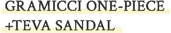 GRAMICCI ONE-PIECE +TEVA SANDAL